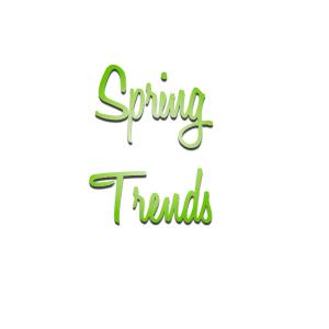 Spring Trends!